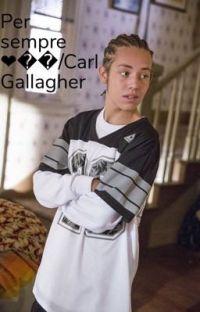 Per sempre❤️🔐/Carl Gallagher  cover