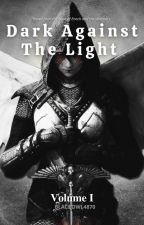 Dark Against the  Light: Volume I ni BlackOwl4870