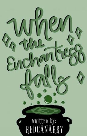 When The Enchantress Fall by RedCanarry