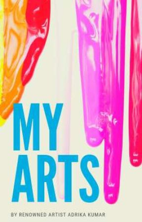 My Arts | Adrika Kumar by adrikakumar