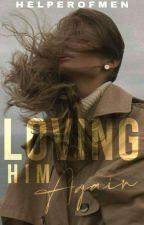Loving Him, Again by helperofmen