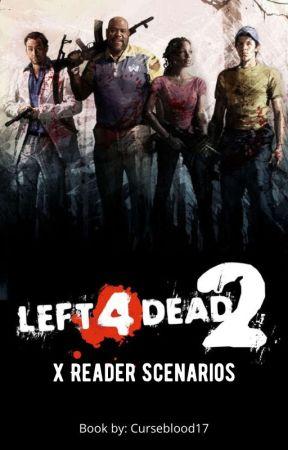Left 4 Dead 2 x Reader Scenarios by Curseblood17