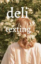 deli  'texting by yavusley