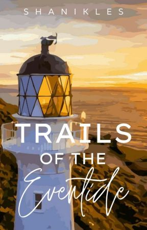 Trails of the Eventide by shanikles