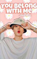 You Belong With Me || JJK x PJM by VSugaBoo