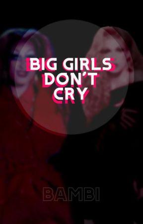 Big Girls Don't Cry ; Crygi by MadelineBambiMaree_