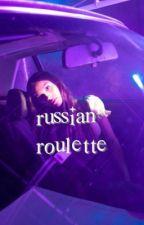 russian roulette; OLIVIA RODRIGO ✓ by SOURSUPERIORITY