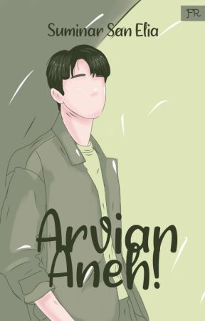Arvian Aneh! [On Going] by itsmeminar