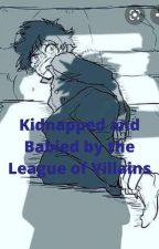 Kidnapped and Babied by the League of Villains by Jabborjay