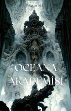 sdhasdemir19 tarafından yazılan OCEANA AKADEMİSİ (OS-1)  adlı hikaye