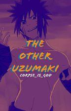 THE OTHER UZUMAKI by stayleyhasmyheart