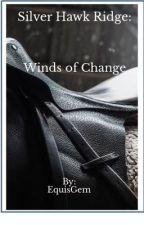 Silver Hawk Ridge: Winds of Change by EquisGem