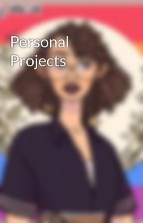 Personal Projects by Royal-Plz-ImDivine