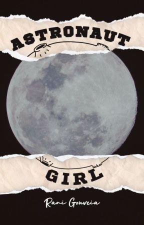 Astronaut Girl (English version) - TASTING by RaniGouveia