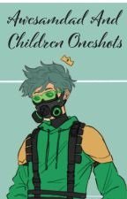 Awesamdad And Children Oneshots by HollowEssance