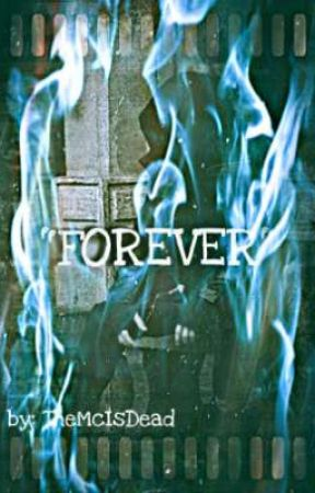 FOREVER by TheMcIsDead
