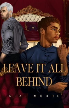 Leave It All Behind by author_namoore