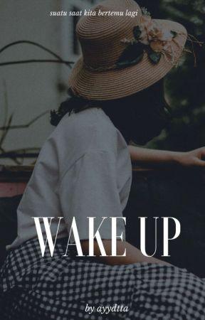 Wake up (Edelweis Series 1) by _Ayudtta