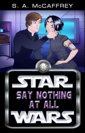 Star Wars: Say Nothing At All by SapphireAlena