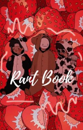 rant book by egirlKermit