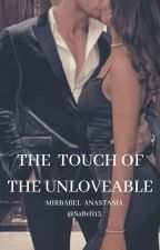 The Touch of the Unloveable by SaBell13