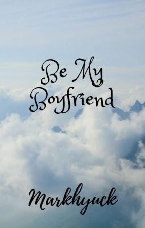 Be My Boyfriend by Tortoise012007