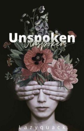 Unspoken by lazyquack