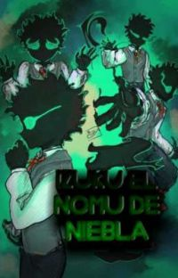 IZUKU EL NOMU DE NIEBLA. cover