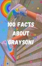 100 Facts About Grayson by 1-800-DRAMA-KING