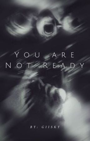 You are not ready || one shot. by GIISKY