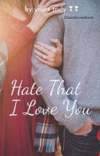 Hate that I love you by dianalovesdiane