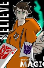 Believe In Magic- Transformers Prime Fanfiction [SLOW UPDATED] by SQUARE-bit