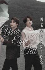 Your eyes tell  by nemoffics