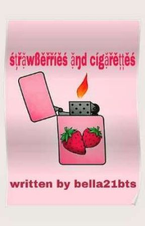 Strawberries And Cigarettes by bella21bts