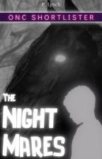 The Night Mares (Open Novella Contest 2021) by lionobsession