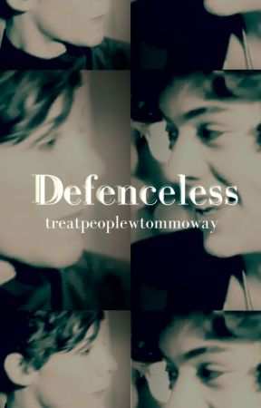 Defenceless (l.s) by treatpeoplewtommoway
