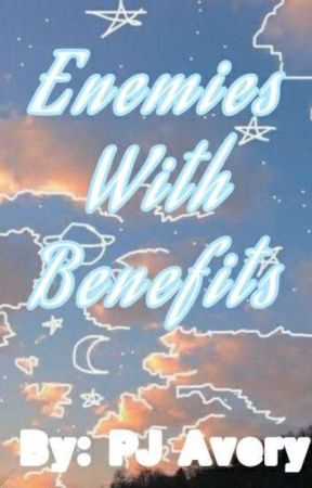Enemies With Benefits by ABigPJFan