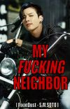 [21+] My Fucking Neighbor [ Jungkook x Y/N ] 🧚 S.M. Soto cover