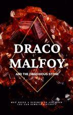 Draco Malfoy and the Obnoxious Stone by xEdoru