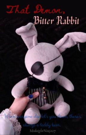 That Demon, Bitter Rabbit: a Ciel X Sebastian by MidnightNinja27