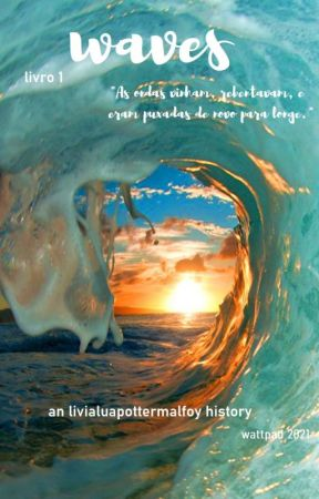 waves - the start (livro 1) by livialuapottermalfoy