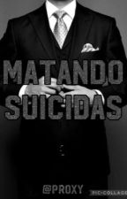 matando suicidas ~MS1~ by proxxyyyy_