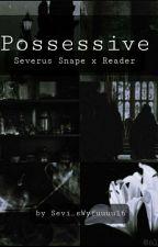 Possesive (Severus Snape x fem Student Reader) by Sevi_sWyfuuuu16
