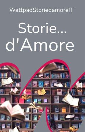 Storie... d'Amore by WattpadStoriedamoreIT