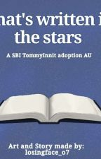 What's written in the stars (Wilbur angst and Tommy SBI adoption story) by losingface_o7