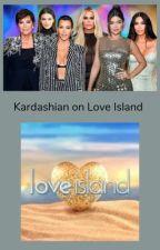 Kardashian on love island  by LexieCheckley