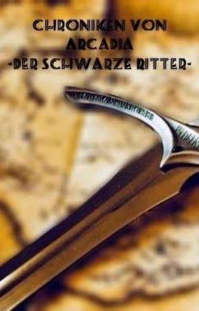 Chroniken von Arcadia - der schwarze Ritter by jojospages