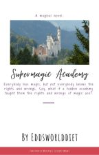 Supermagic Academy - Eddsworld - @Eddsworlddiet by Eddsworlddiet