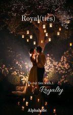 Royal(ties) by alphaholic