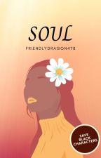 Soul {Prose Vol. 3} by FriendlyDragon478